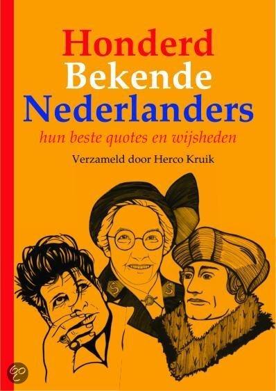 Honderd Bekende Nederlanders - hun beste quotes en wijsheden